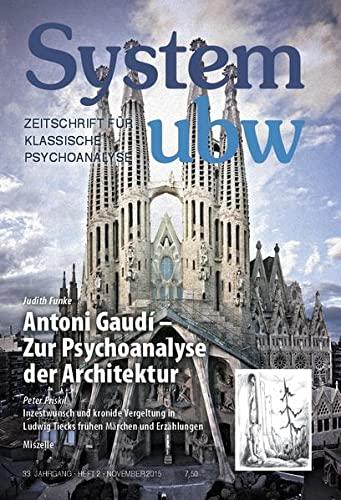 Antoni Gaudí - Zur Psychoanalyse der Architektur: Judith Funke; Peter