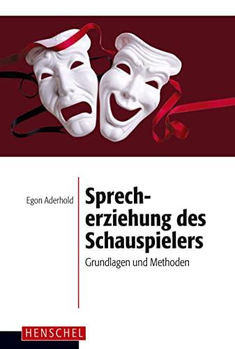 9783894870041: Sprecherziehung des Schauspielers: Grundlagen und Methoden