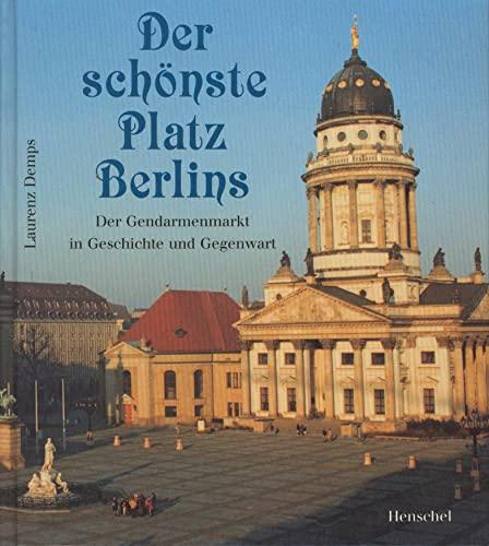 Der schönste Platz Berlins. Der Gendarmenmarkt in: Laurenz Demps