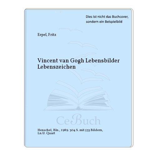 Vincent van Gogh Lebensbilder Lebenszeichen: Erpel, Fritz