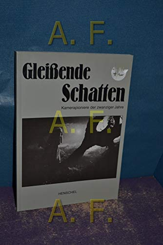 Gleissende Schatten: Kamerapioniere der zwanziger Jahre (German Edition): n/a