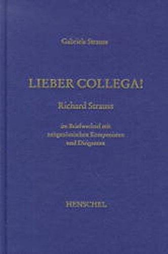 9783894872410: Lieber Collega!: Richard Strauss im Briefwechsel mit zeitgenössischen Komponisten und Dirigenten (Veröffentlichungen der Richard-Strauss-Gesellschaft)