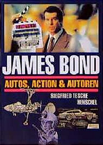 James Bond. Autos, Actions und Autoren