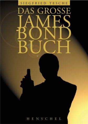 9783894873387: Das große James-Bond-Buch. Das ultimative Fan- Buch.