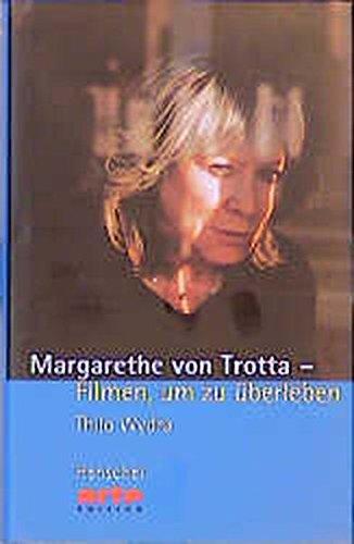 9783894873592: Margarethe von Trotta: Filmen, um zu überleben (Arte Edition)