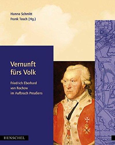 9783894873943: Vernunft fürs Volk: Friedrich Eberhard von Rochow, 1734- 1805, im Aufbruch Preussens