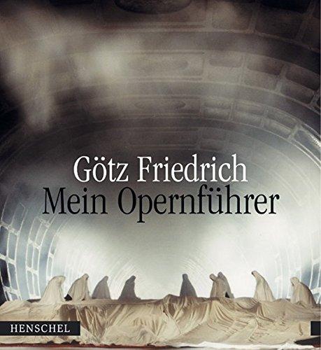 Mein Opernführer - Friedrich, Götz