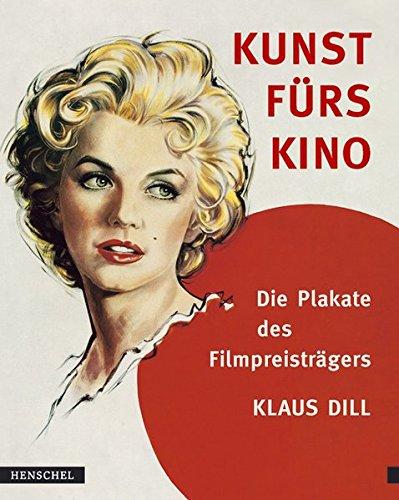 9783894874414: Kunst f�rs Kino: Die Plakate des Filmpreistr�gers Klaus Dill