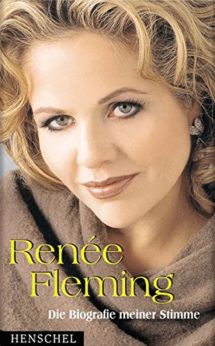 9783894875152: Renee Fleming, Die Biographie meiner Stimme