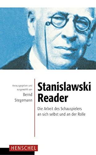9783894875749: Stanislawski-Reader: Die Arbeit des Schauspielers an sich selbst und an der Rolle