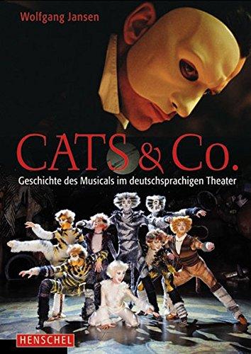 9783894875848: Cats & Co. Die Geschichte des Musicals im deutschsprachigen Theater