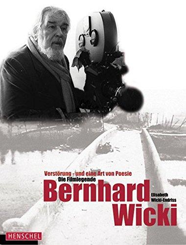 9783894875893: Die Filmlegende Bernhard Wicki: Verstörung - und eine Art von Poesie