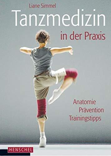 9783894875961: Tanzmedizin in der Praxis: Anatomie, Prävention, Trainingstipps;