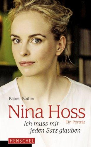 9783894876029: Nina Hoss - Ich muss mir jeden Satz glauben: Ein Porträt