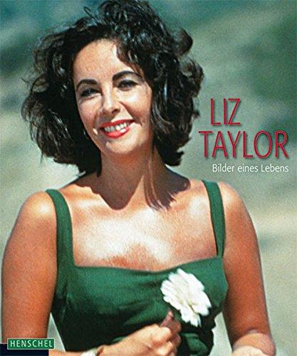 Elizabeth Taylor. Bilder eines Lebens. hrsg. von. Mit einem biografischen Essay von Alexandre Thiltges. Aus dem Franz. von Johannes Finkbeiner - Dherbier, Yann-Brice