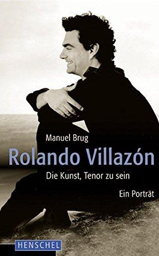 9783894876265: Rolando Villazón: Die Kunst, Tenor zu sein. Ein Porträt