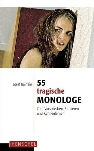 55 tragische Monologe: Josef Bairlein