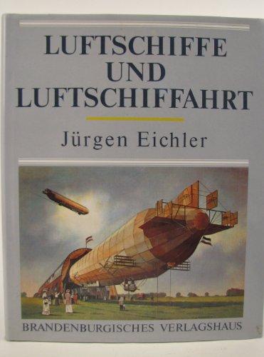 Luftschiffe und Luftschiffahrt: Jürgen Eichler
