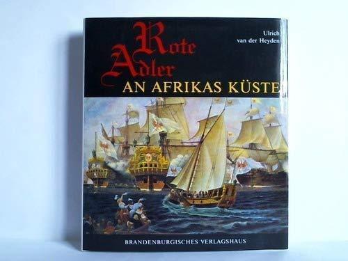 9783894880491: Rote Adler an Afrikas Küste. die brandenburgisch-preussische Kolonie Grossfriedrichsburg in Westafrika