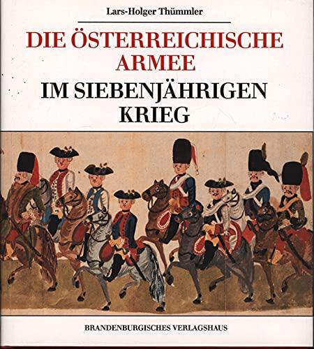 9783894880507: Die Österreichische Armee im Siebenjährigen Krieg: die Bautzener Bilderhandschrift aus dem Jahre 1762