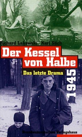 9783894881122: Der Kessel von Halbe, 1945: Das letzte Drama (German Edition)