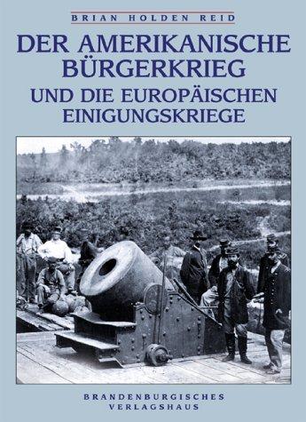 9783894881306: Der amerikanische Bürgerkrieg und die europäischen Einigungskriege