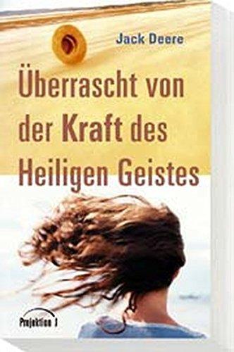 Uberrascht von der Kraft des Heiligen Geistes. (3894900539) by Jack Deere