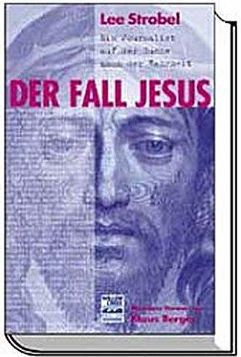 9783894902742: Der Fall Jesus - Ein Journalist auf der Suche nach der Wahrheit