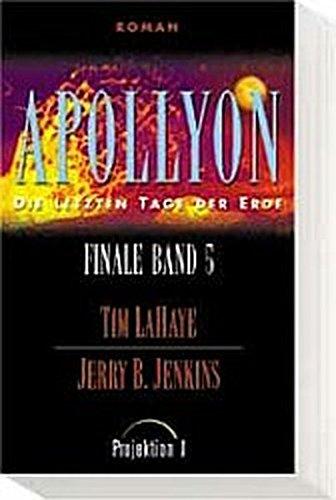 9783894903053: Die letzten Tage der Erde Finale Bd.5: Apollyon