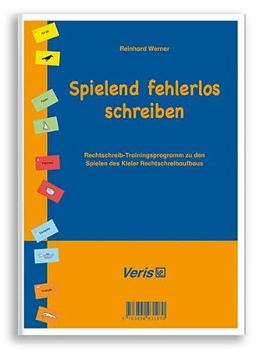 Spielend fehlerlos schreiben: Werner Reinhard