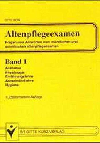 9783894950651: Altenpflegeexamen, Bd.1, Anatomie, Physiologie, Ernährungslehre, Arzneimittellehre, Hygiene