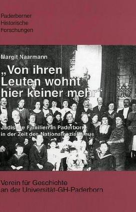 Von Ihren Leuten wohnt hier keiner Mehr, Jüdische Familien in Paderborn in der Zeit des ...