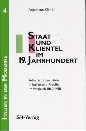 Staat und Klientel im 19. Jahrhundert : Klimó, Árpád von: