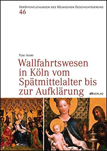 9783894981938: Wallfahrtswesen in Koln vom Spatmittelalter bis zur Aufklarung