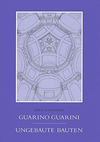 9783895000362: Guarno Guarini Ungebaute Bauten (German Edition)