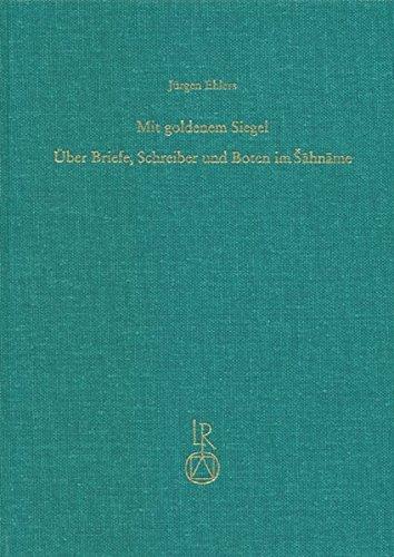 9783895001659: Mit Goldenem Siegel: Uber Briefe, Schreiber Und Boten Im Sahname (Beitrage Zur Iranistik)