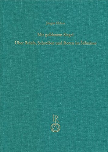 9783895001659: Mit Goldenem Siegel: Uber Briefe, Schreiber Und Boten Im Sahname (Beitrage Zur Iranistik) (German Edition)