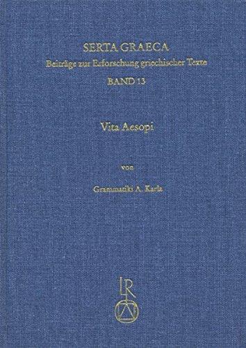 9783895002229: Vita Aesopi: Uberlieferung, Sprache Und Edition Einer Fruhbyzantinischen Fassung Des Asopromans (Serta Graeca)