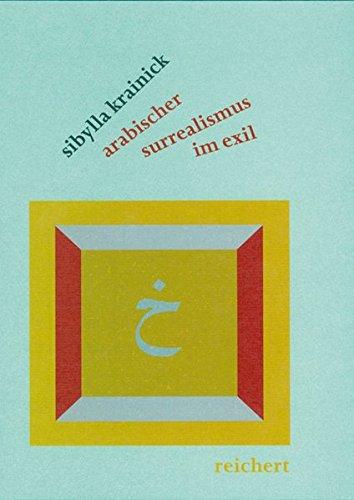 9783895002427: Arabischer Surrealismus Im Exil: Der Irakische Dichter Und Publizist Abd Al-qadir Al-ganabi (Literaturen Im Kontext. Arabisch - Persisch - Turkisch)