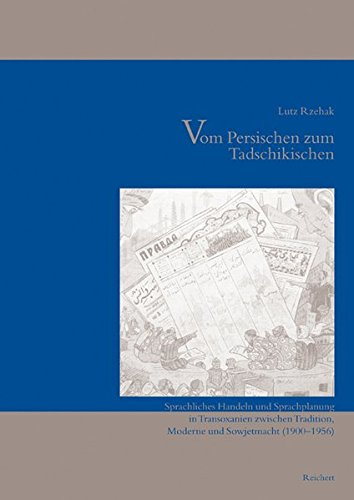 9783895002502: Vom Persischen Zum Tadschikischen: Sprachliches Handeln Und Sprachplanung in Transoxanien Zwischen Tradition, Moderne Und Sowjetmacht (1900-1956) (Iran - Turan)
