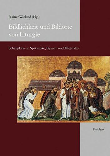 9783895002571: Bildlichkeit und Bildorte von Liturgie: Schauplätze in Spätantike, Byzanz und Mittelalter (German Edition)