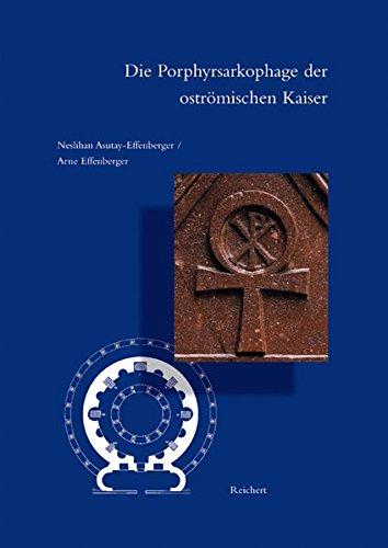 9783895003530: Die Porphyrsarkophage Der Ostromischen Kaiser: Versuch Einer Bestandserfassung, Zeitbestimmung Und Zuordnung