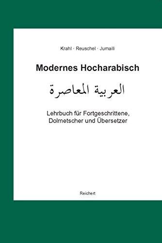 Modernes Hocharabisch: Lehrbuch Fur Fortgeschrittene, Dolmetscher Und: Monem Jumaili; Gunther