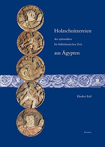 9783895003981: Holzschnitzereien der spätantiken bis fr hislamischen Zeit aus Ägypten: Funktion und Dekor (Spatantike-Fruhes Christentum-Byzanz) (German Edition)