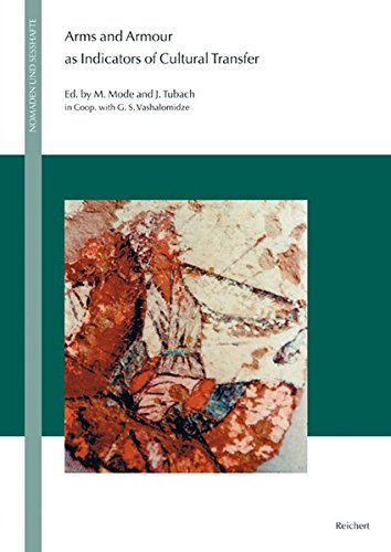 9783895005299: Arms and Armour as Indicators of Cultural Transfer: The Steppes and the Ancient World from Hellenistic Times to the Early Middle Ages (Nomaden Und Sesshafte)