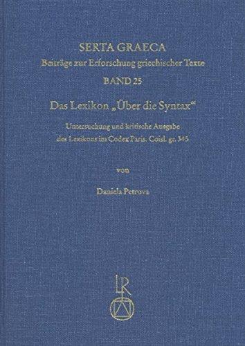 9783895005381: Das Lexikon Uber Die Syntax: Untersuchung Und Kritische Ausgabe Des Lexikons Im Codex Paris. Coisl. Gr. 345