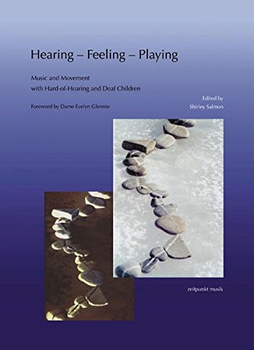 9783895006210: Hearing, Feeling, Playing: Music and Movement with Hard-Of-Hearing and Deaf Children (Zeitpunkt Musik. Forum Zeitpunkt)