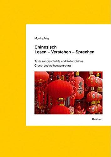 9783895006357: Chinesisch. Lesen - Verstehen - Sprechen. Grund- und Aufbauwortschatz: Texte zur Geschichte und Kultur Chinas (German Edition)