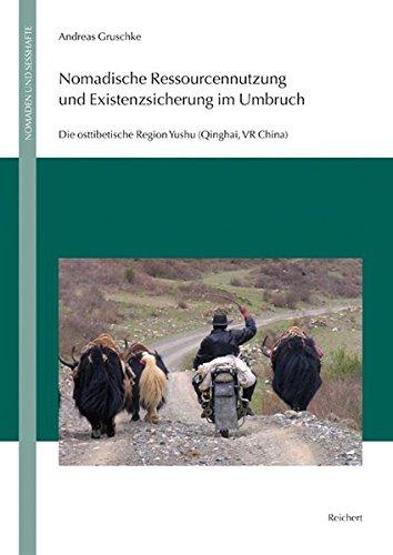 9783895006432: Nomadische Ressourcennutzung Und Existenzsicherung Im Umbruch: Die Osttibetische Region Yushu (Qinghai, Vr China) (Nomaden Und Sesshafte)