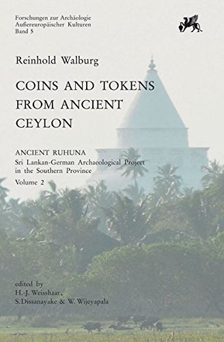 Coins and Token from Ancient Ceylon: Ancient Ruhuna. Sri Lanka-German Archaeological Project in the...